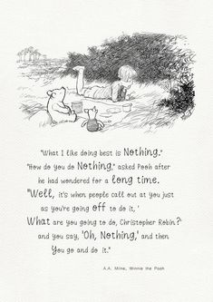 What I like doing best is nothing – Winnie the Pooh Quotes classic vintage style poster print High quality digital print based on illustration for the book Winnie the Pooh. SIZE 297 mm x 420 mm x ) 210 mm x 297 mm x ) 148 mm . Pooh Winnie, Winnie The Pooh Quotes, Winnie The Pooh Friends, Piglet Quotes, Moon Quotes, Life Quotes, The Words, Enough Is Enough Quotes, Hundred Acre Woods