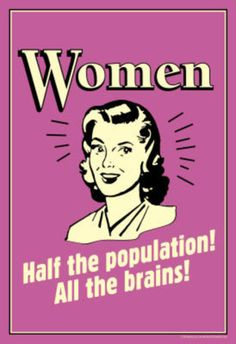 vintage funny photo: vintage poster women-half-the-population-all-the-brains-funny-retro-poster.jpg