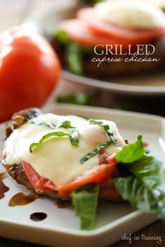 Grilled Caprese Chicken from chef-in-training.com ....This dinner tastes so light and the flavor is amazing! The marinade is one of the best I have tried!
