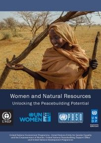 Women and Natural Resources: Unlocking the Peacebuilding Potential - World United Nations Development Program, United Nations Environment Programme, Poverty And Hunger, Days For Girls, Human Development, Sustainable Development, Natural Resources, Women In History, Nairobi