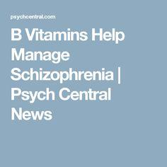 B Vitamins Help Manage Schizophrenia   Psych Central News