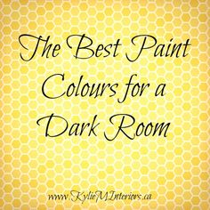 The Best Paint Colours for a Dark Room / Basement.  How to make a dark room feel brighter and lighter.  Great tips and ideas!