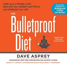 The Bulletproof Diet: Lose Up to a Po…