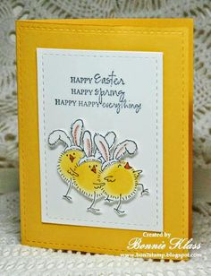 handmade Easter card from Stamping with Klass ... chromium yellow base ... adorable dancing chicks with fake bunnie ears ... great sentiment ... like the faux stitching borders on the rectangles ....