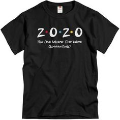2020 Where They Were Quarantined Unisex Basic T-Shirt Mom Shirts, Funny Shirts, Customized Girl, Vans Outfit, Swimwear Sale, Bachelorette Shirts, Matches Fashion, Friends Tv Show, School Outfits