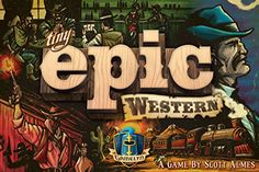 Tiny Epic Western Boardgame Gamelyn Games https://www.amazon.com/dp/B01INZNQPE/ref=cm_sw_r_pi_dp_x_MJjTyb0H818ZP