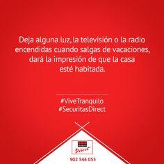 Deja alguna luz, la televisión o la radio encendida cuando salgas de vacaciones. #ViveTranquilo