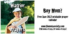 FREE monthly prayer calendars for mothers of boys. Brought to you by the MOB Society (FOR moms of boys, BY moms of boys)