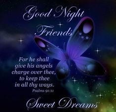 Good night and God Bless you. May you have a blessed weekend 💞 ~~Thank you Miss Debbie (Psalms Good Night Prayer Quotes, Night Qoutes, Evening Quotes, Evening Greetings, Good Night Greetings, Good Night Messages, Good Night Friends, Good Night Wishes, Good Night Sweet Dreams