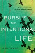 Channels Pursue the Intentional Life by Jean Fleming