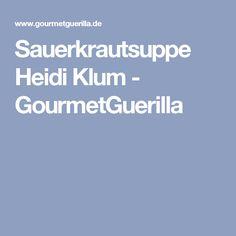 Sauerkrautsuppe Heidi Klum - GourmetGuerilla