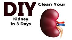 DIY : Clean Your Kidney In 3 Days