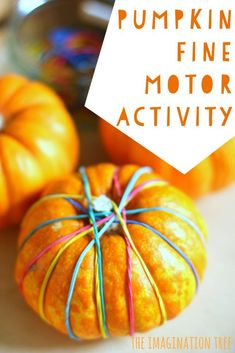 Pumpkins and rubber bands fine motor skills activity for Autumn!