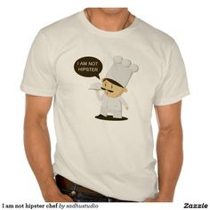 I am not hipster chef tshirt