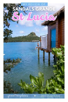 St Lucia's most romantic resort with over-water bungalows and perfect beaches. My review of the Sandals Grande St Lucian resort and why it's the perfect place to base yourself during your visit to St Lucia! #stlucia #sandals #sandalsresorts #paradise