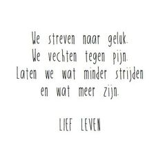 Quotes about life love and lost : Daily Inspiration Quotes, Great Quotes, Inspirational Quotes, Facebook Quotes About Life, Autism Quotes, Boxing Quotes, Dutch Quotes, Graphic Quotes, Quotations