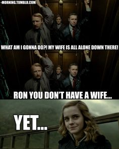 """Ron and Hermione. Hahahaha. """"Yet..."""" That's awesome."""