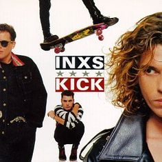INXS  I loved them in concert and am still so sad about losing Michael Hutchence.