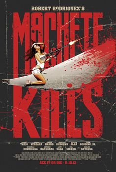 Machete Kills - Alternative Poster by Scott Woolston