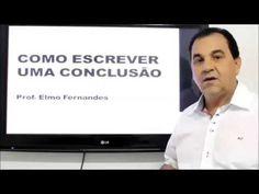 Como Escrever uma Conclusão -  Prof. Elmo Fernandes