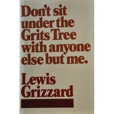 Lewis Grizzard authored 25 southern humor books. He was a syndicated columnist for the Atlanta Journal Constitution and was often compared to Mark Twain. Even though he died in 1994, his books are still relevant and funny today.  www.lewisgrizzard.com