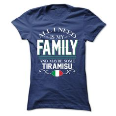 Italian Family and Food are big things! All I need is my family and some Tiramisu will be a perfect gift for your family. All I need is my family and some pasta will do the talking instead of you.
