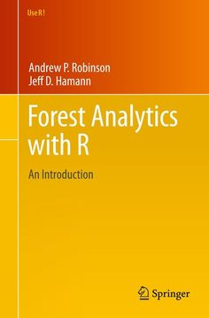 Forest analytics with R : an introduction / Andrew P. Robinson, Jeff D. Hamann. Springer, cop. 2011
