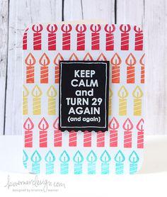 Keep Calm and Turn 29 Again (and again)