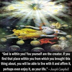 """""""God is within you! You yourself are the creator. If you find that place within you from which you brought this thing about, you will be able to live with it and affirm it, perhaps even enjoy it, as your life. Awakening Quotes, Spiritual Awakening, Consciousness Quotes, Cosmic Consciousness, Self Control Quotes, Beautiful Soul Quotes, Jungian Psychology, Spirit Quotes, Spirituality"""