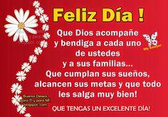 Buenos Deseos para TI y para MÍ: * FELIZ DÍA ! Que Dios acompañe y bendiga a cada u...