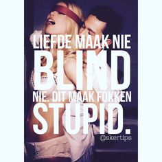 #skertips  #tiener Afrikaanse Quotes, First Language, Best Friend Pictures, Love Images, True Words, Sarcasm, Stupid, Favorite Quotes, Truths