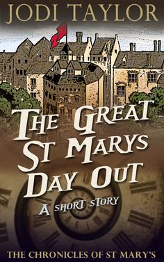 The Great St Mary's Day Out by Jodi Taylor