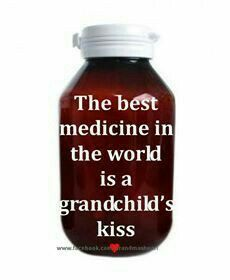 ♡ The Best medicine in the world is a Grandchild's kiss ♡