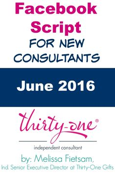 This is a June 2016 Thirty-One Facebook Script for brand new consultants. There's no tricks and complicated links for this. Very easy to get a new Thirty-One consultant off the ground when she joins Thirty-One!