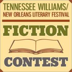 Fiction contest Writing Contests, Book Festival, New Orleans Travel, Tennessee Williams, Thing 1, I Love Books, Brad Pitt, Writing A Book, Short Stories