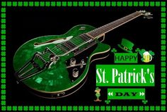 A Green Guitar to Celebrate St. Patrick's Day...