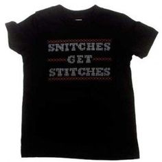 Snitches Get Stitches Kids Shirt by No Star (6-M) No Star. Hip, funky, alternative clothes for your funny baby and cool toddler. Sweatshop Free, Made in the USA, 100% Cotton. Hand pressed in Portland, Oregon by a mom.. Great Baby Shower Gift!.  #BabyWit #Apparel