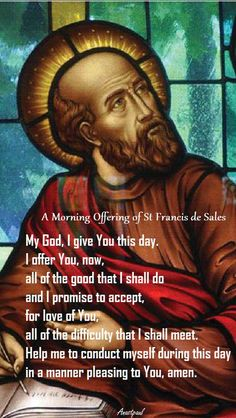 """A Morning Offering - """"My God, I give You this day.....Help me to conduct myself... in a manner pleasing to you, amen."""""""