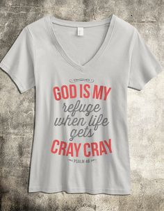 God is my Refuge - Women's Christian TShirt - 100% Cotton V Neck - This super soft v neck Christian shirt for women is a fun look at a very powerful promise from God. A Christian top that's both fun and stylish.