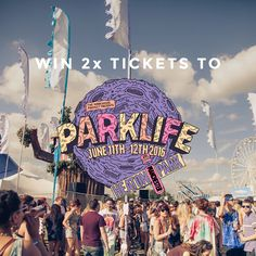 Win 2 x tickets to Parklife Festival