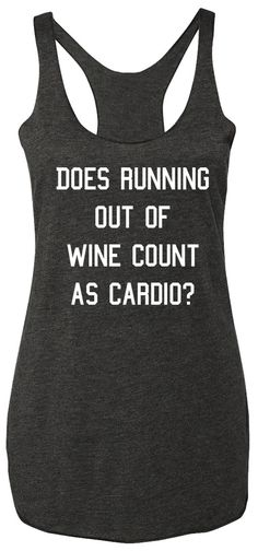 Running out of Wine Charcoal Tank Top White Print by www.NoBullWoman-Apparel.com