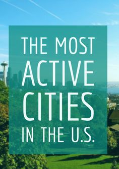 We're Suprised Seattle ranks higher than Honolulu. Find out which cities are the most active in the U.S.