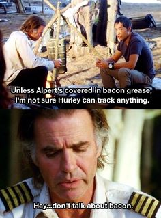 Don't talk about bacon- Lapidus, LOST Serie Lost, Lost Quotes, Lost Memes, Jeff Fahey, Being Human Uk, Lost Tv Show, Living Together, In Another Life, Great Tv Shows