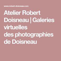 Atelier Robert Doisneau | Galeries virtuelles des photographies de Doisneau