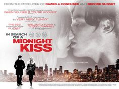 In Search of a Midnight Kiss is a 2007 American independent romantic comedy film