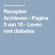 Recepten Archieven - Pagina 3 van 10 - Leven met diabetes