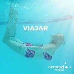 Viajar en el tiempo, en el espacio, a donde tú quieras. Porque hay momentos en los que tu mente necesita viajar y sumergirse en la imaginación. #Viajar, en una piscina #Arromel.