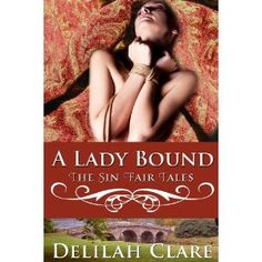 A Lady Bound (Victorian BDSM Erotica) sounds do wrong but I'm attracted to the bad.
