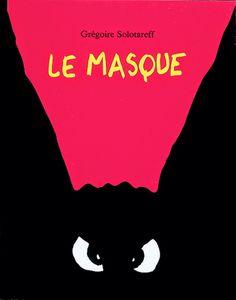 Le masque - Grégoire Solotareff (Bibliothèque des Primaires / Albums / JR. SOL)