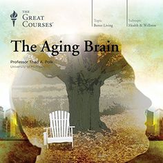 The Aging Brain The Great Courses
